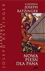 Okładka książki Nowa pieśń dla Pana. Wiara w Chrystusa a liturgia dzisiaj