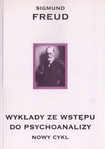 Okładka książki Wykłady ze wstępu do psychoanalizy. Nowy cykl