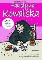Okładka książki Nazywam się... Faustyna Kowalska
