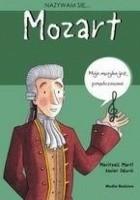 Nazywam się... Wolfgang Amadeusz Mozart