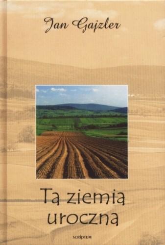 Okładka książki Ta ziemia uroczna
