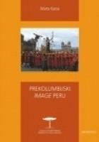 """Prekolumbijski """"image"""" Peru. Rola archeologii i dziedzictwa inkaskiego w kształtowaniu peruwiańskiej tożsamości narodowej"""