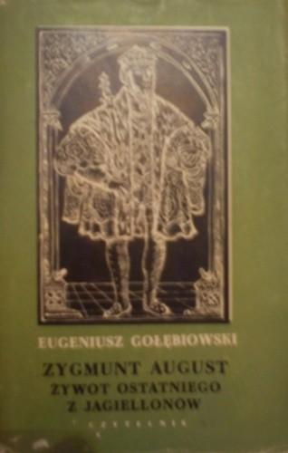 Okładka książki Zygmunt August żywot ostatniego z Jagielonów