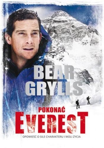Okładka książki Pokonać Everest. Opowieść o sile charakteru i woli życia