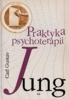Praktyka psychoterapii. Przyczynki do problematyki psychoterapii i do psychologii przeniesienia
