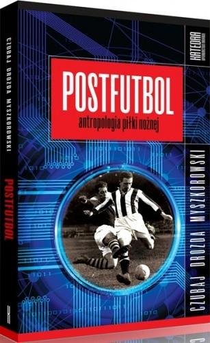 Okładka książki Postfutbol. Antropologia piłki nożnej