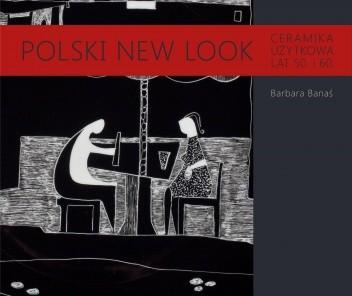 Okładka książki Polski New Look. Ceramika użytkowa lat 50. i 60.