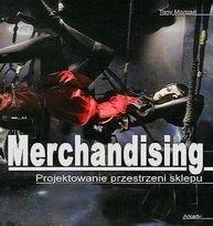 Okładka książki Merchandising. Projektowanie Przestrzeni Sklepu