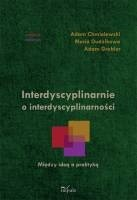 Okładka książki Interdyscyplinarnie o interdyscyplinarności