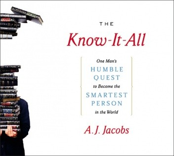 Okładka książki The Know-It-All: One Man's Humble Quest to Become the Smartest Person in the World