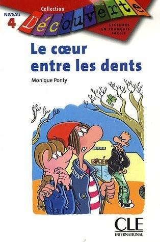 Okładka książki Le coeur entre les dents (Niveau 4)