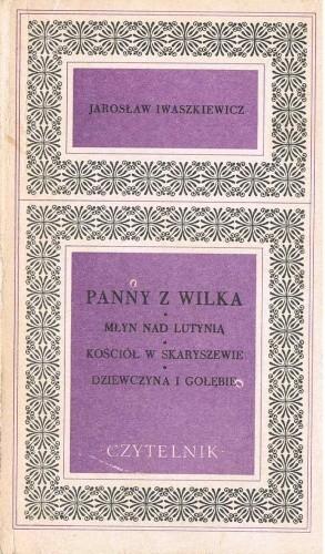 Okładka książki Panny z Wilka; Młyn nad Lutynią; Kościół w Skaryszewie; Dziewczyna i gołębie