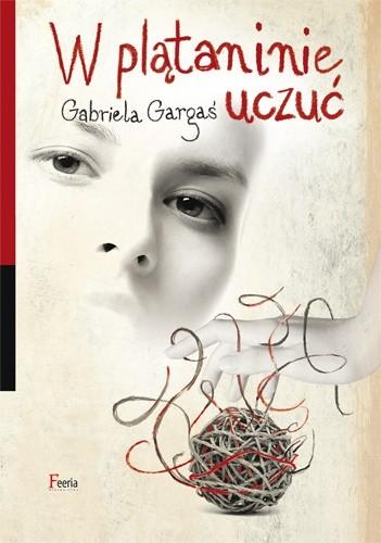 W plątaninie uczuć - Gabriela Gargaś