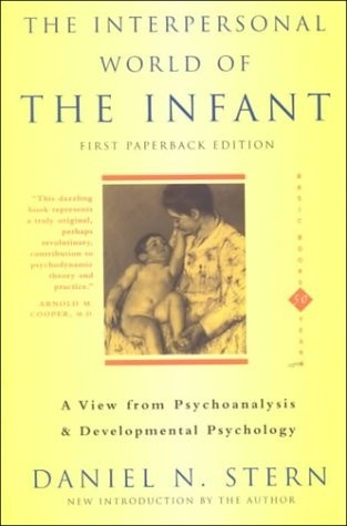 Okładka książki Interpersonal World Of The Infant. A View From Psychoanalysis And Developmental Psychology