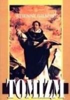 Tomizm. Wprowadzenie do filozofii św. Tomasza z Akwinu