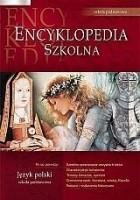 Encyklopedia szkolna język polski: szkoła podstawowa