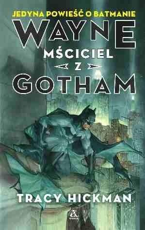 Okładka książki Wayne: Mściciel z Gotham
