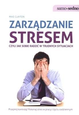 Okładka książki Zarządzanie stresem, czyli jak sobie radzić w trudnych sytuacjach
