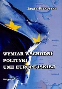 Okładka książki Wymiar wschodni polityki Unii Europejskiej