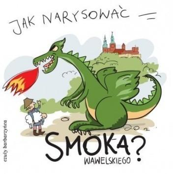Okładka książki Jak narysować Smoka Wawelskiego?