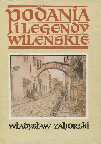 Okładka książki Podania i legendy wileńskie