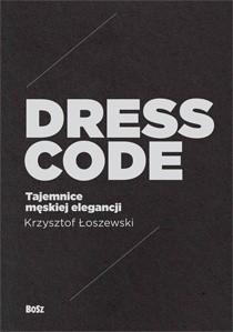 Okładka książki Dress code. Tajemnice męskiej elegancji