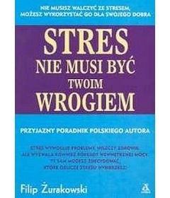 Okładka książki Stres nie musi być twoim wrogiem