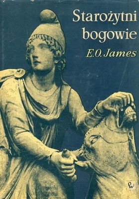 Okładka książki Starożytni bogowie. Historia rozwoju i rozprzestrzeniania się religii starożytnych na Bliskim Wschodzie i we wschodniej części basenu śródziemnomorskiego