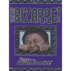 Okładka książki Totally Bizarre (Ripley's Believe It or Not!)