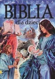 Okładka książki Ilustrowana Biblia dla dzieci