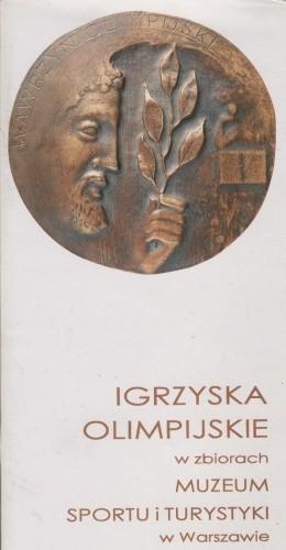 Okładka książki Igrzyska olimpijskie w zbiorach Muzeum Sportu i Turystyki w Warszawie