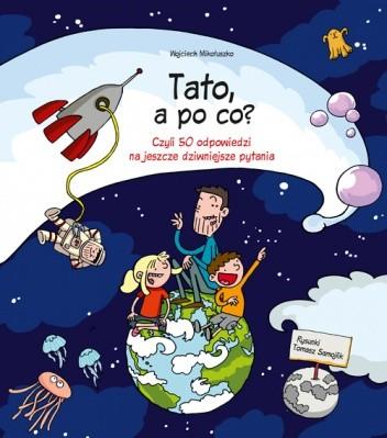 Okładka książki Tato, a po co?