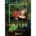 Okładka książki Najsmaczniejsze grzyby jadalne