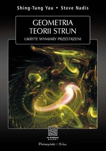 Okładka książki Geometria teorii strun. Ukryte wymiary przestrzeni