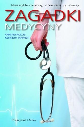 Okładka książki Zagadki medycyny. Niezwykłe choroby, które szokują lekarzy