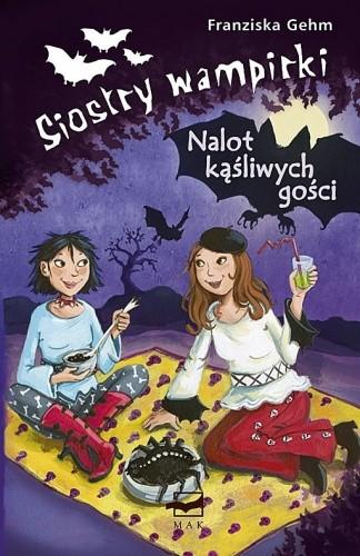 Okładka książki Siostry wampirki. Nalot kąśliwych gości