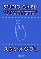 Studio Ghibli. Miejsce filmu animowanego w japońskiej kulturze
