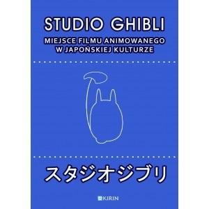 Okładka książki Studio Ghibli. Miejsce filmu animowanego w japońskiej kulturze