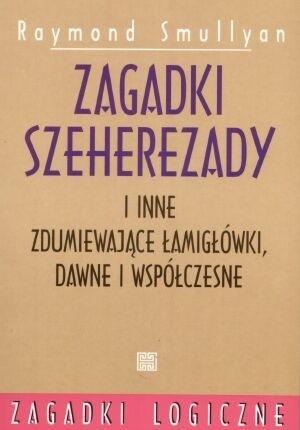 Okładka książki Zagadki Szeherezady i inne zdumiewające łamigłówki dawne i współczesne
