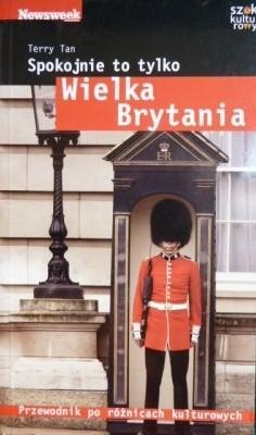 Okładka książki Spokojnie to tylko... Wielka Brytania