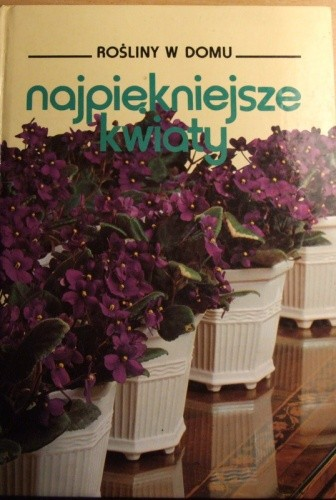 Okładka książki Najpiękniejsze kwiaty