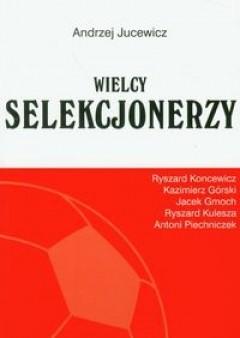 Okładka książki Wielcy Selekcjonerzy
