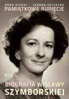 Okładka książki Pamiątkowe rupiecie. Biografia Wisławy Szymborskiej