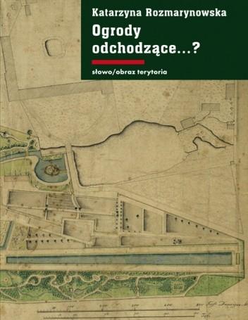 Okładka książki Ogrody odchodzące...? Z dziejów gdańskiej zieleni publicznej 1708-1945