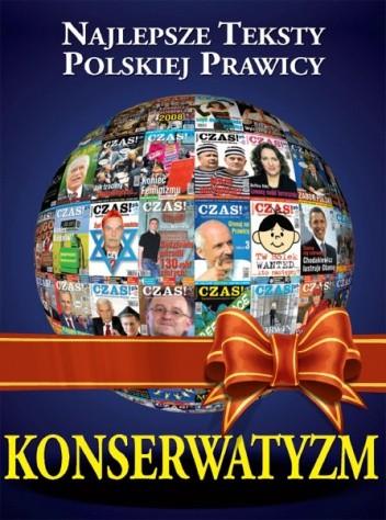 Okładka książki Konserwatyzm. Najlepsze teksty polskiej prawicy