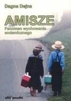 Amisze - fenomen wychowania endemicznego