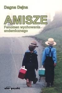 Okładka książki Amisze - fenomen wychowania endemicznego