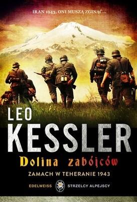 Dolina zabójców: Zamach w Teheranie 1943 - Leo Kessler