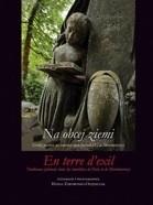 Okładka książki Na obcej ziemi. Groby polskie na cmentarzach paryskich i w Montmorency