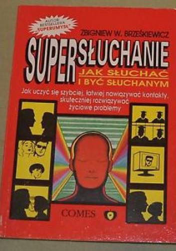 Okładka książki Supersłuchanie. Jak słuchać i być słuchanym